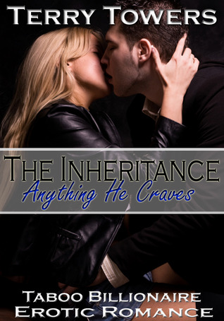 The inheritance: Anything he craves