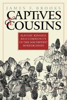 Captives and Cousins by James F. Brooks