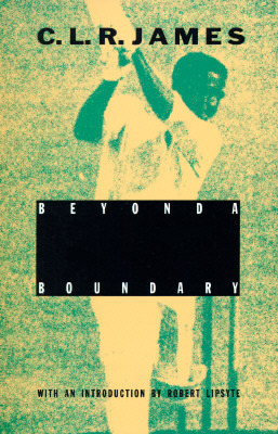 Beyond A Boundary by C.L.R. James