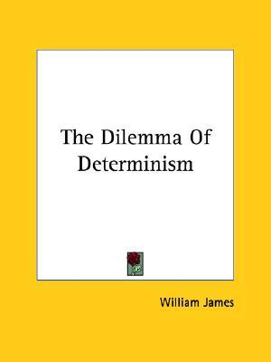 Free Download The Dilemma of Determinism by William James MOBI