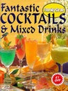 Fantastic Cocktails & Mixed Drinks
