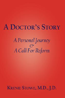 A Doctor's Story: A Personal Journey and a Call for Reform