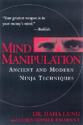 Mind Manipulation: Ancient and Modern Ninja Techniques