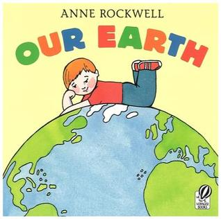 Our Earth by Anne F. Rockwell