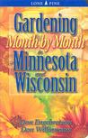 Gardening Month by Month in Minnesota and Wisconsin