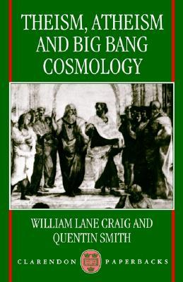 Theism, Atheism, and Big Bang Cosmology