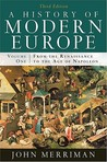 A History of Modern Europe, Volume 1: From the Renaissance to the Age of Napoleon