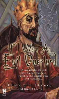 If I Were An Evil Overlord by Martin H. Greenberg