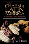 The Charm of Latin America: Economic and Cultural Impressions