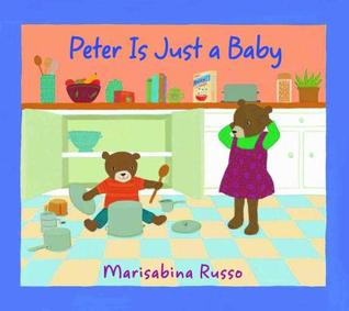 Peter Is Just a Baby by Marisabina Russo
