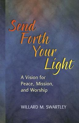 Send Forth Your Light: A Vision for Peace, Mission, and Worship