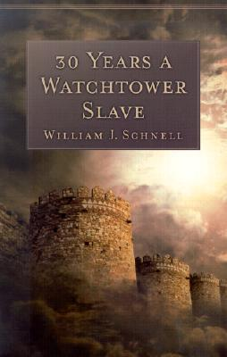 Download online Thirty Years a Watchtower Slave: The Confessions of a Converted Jehovah's Witness by William J. Schnell DJVU