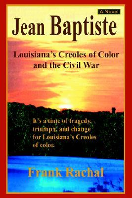 Jean Baptiste: Louisiana's Creoles of Color and the Civil War