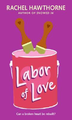Labor of Love by Rachel Hawthorne