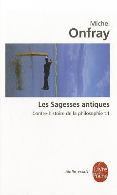 Les Sagesses antiques by Michel Onfray