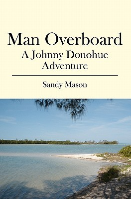 Man Overboard: A Johnny Donohue Adventure