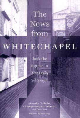 The News From Whitechapel: Jack The Ripper In The Daily Telegraph