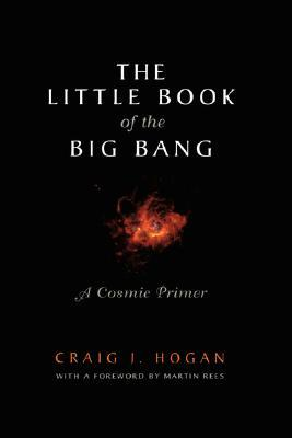 The Little Book of the Big Bang: A Cosmic Primer