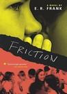 Friction by E.R. Frank