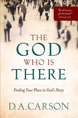 The God Who Is There by D.A. Carson