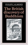 The British Discovery of Buddhism by Philip C. Almond
