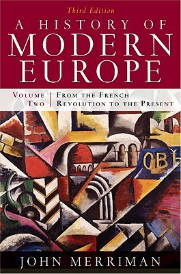 A History of Modern Europe, Volume 2: From the French Revolution to the Present