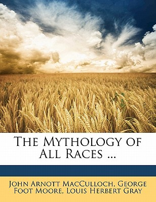 The Mythology of All Races ...