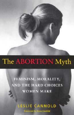 The Abortion Myth by Leslie Cannold