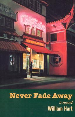 Never Fade Away by William Hart