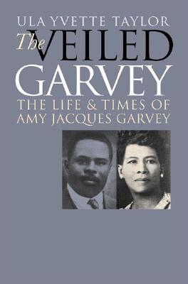 Veiled Garvey by Ula Yvette Taylor