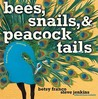 Bees, Snails, &amp; Peacock Tails: Patterns &amp; Shapes . . . Naturally