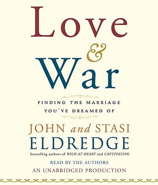 Love and War: Finding the Marriage You've Dreamed Of