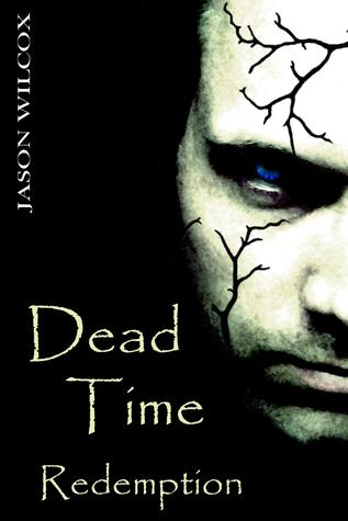 Dead Time Redemption by Jason Wilcox