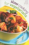 Slow Cooking for Vegetarians