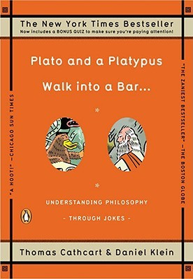 Plato and a Platypus Walk into a Bar... Understanding Philoso... by Thomas Cathcart