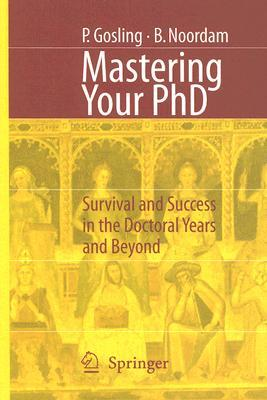 Mastering Your PhD by Patricia A. Gosling