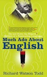Much Ado About English