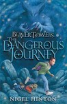 The Dangerous Journey (Beaver Towers, #3)