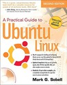 A Practical Guide to Ubuntu Linux (Versions 8.10 and 8.04) (2nd Edition)