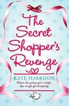 The Secret Shopper's Revenge by Kate Harrison