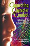 Connecting Character to Conduct: Helping Students Do the Right Things
