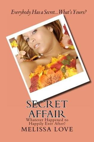 Secret Affair by Melissa Love
