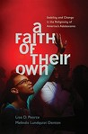 A Faith of Their Own: Stability and Change in the Religiosity of America's Adolescents