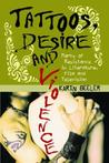 Tattoos, Desire and Violence by Karin Beeler