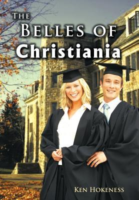 The Belles of Christiania by Ken Hokeness