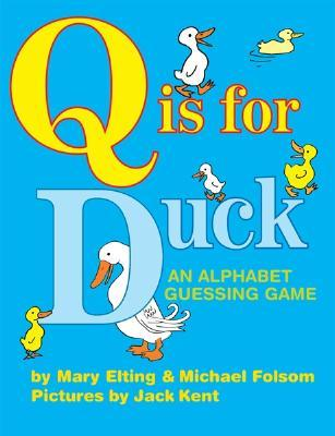 Q Is for Duck by Mary Elting
