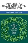 Early Christian Ireland: Introduction to the Sources