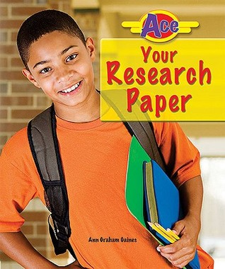 Ace Your Research Paper (Ace It! Information Literacy Series)