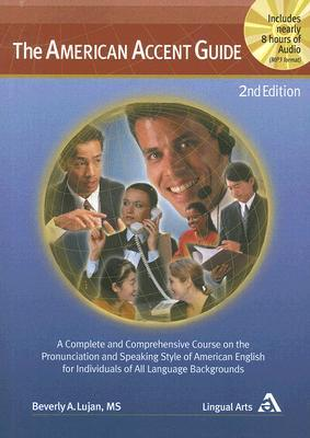 The American Accent Guide, 2nd Edition, A Complete and Compre... by Beverly A. Lujan