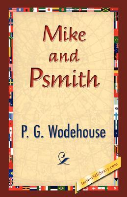 Mike and Psmith by P.G. Wodehouse